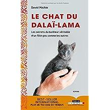 Chat du Dalaï-Lama (Le) Les secrets du bonheur véritable d'un