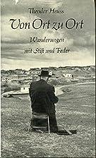 Von Ort zu Ort by Theodor Heuss