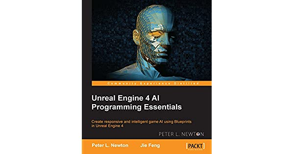 Unreal Engine 4 AI Programming Essentials (English Edition