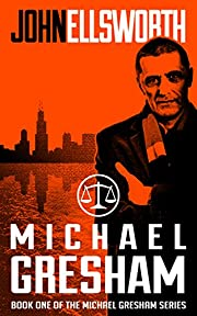 Michael Gresham: The Lawyer (Michael Gresham Legal Thrillers Book 1)