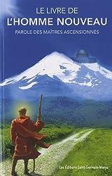 Le livre de l'homme nouveau - Parole des maîtres ascensionnés