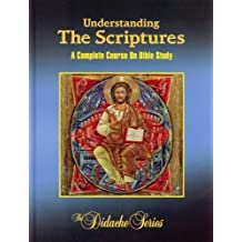 Understanding The Scriptures: A Complete Course On Bible Study