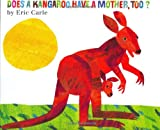 Does a Kangaroo Have a Mother, Too?, Eric Carle, 0060287675