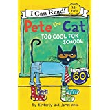 Pete the Cat: Too Cool for School (My First I Can Read)