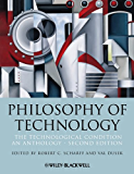 Philosophy of Technology: The Technological Condition: An Anthology (Blackwell Philosophy Anthologies)