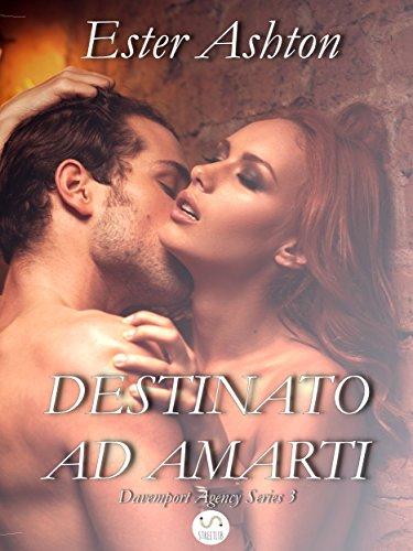 Destinato ad Amarti (Davemport Agency Series) (Italian Edition)
