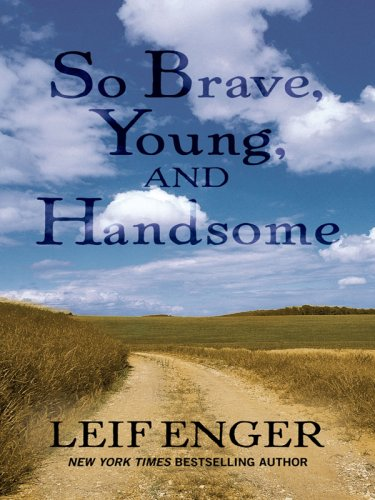 So Brave, Young, and Handsome (Thorndike Press Large Print Basic Series) pdf epub
