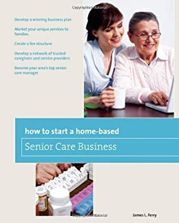 51RaF 1FsBL._SX260_ amazon com how to start a home based senior care business,Business Plan For Senior Home Care