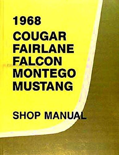 1968 FORD MUSTANG COMPLETE FACTORY REPAIR SHOP & SERVICE MANUAL - INCLUDES: Base, Coup, Sprint, GT, Fastback, Convertible (1968 Ford Fairlane)