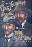 The Great Cole Younger and Frank James Historical Wild West Show, John J. Koblas, 0878391819