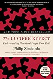 Book cover for The Lucifer Effect: Understanding How Good People Turn Evil