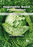 Vegetable Seed Production, Raymond A. T. George, 1780643683