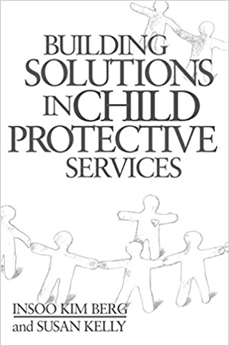 Building Solutions In Child Protective Services Insoo Kim Berg 9780393703108 Books