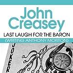 Last Laugh for the Baron: The Baron Series, Book 42 | John Creasey