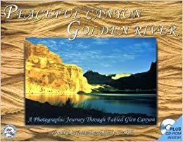 Peaceful Canyon Golden River: A Photographic Journey Through Fabled Glen Canyon by David L. Gaskill (2002-09-02)
