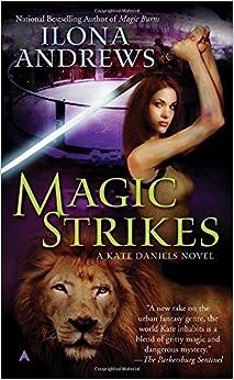 Book Magic Strikes (Kate Daniels) by Ilona Andrews (2009-03-31)