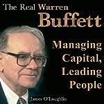 The Real Warren Buffett: Managing Capital, Leading People (Bookbytes Executive Summary) | James O'Loughlin