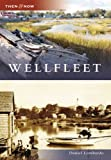 Wellfleet (MA) (Then and Now)