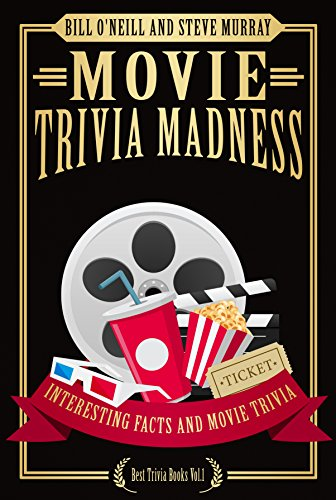Movie trivia madness interesting facts and movie trivia best movie trivia madness interesting facts and movie trivia best trivia books book 1 fandeluxe