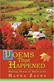 Poems That Happened, Hanna Zacks, 0595301940