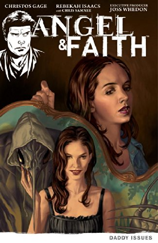 Angel & Faith, Volume 2: Daddy Issues (Angel (IDW Paperback))