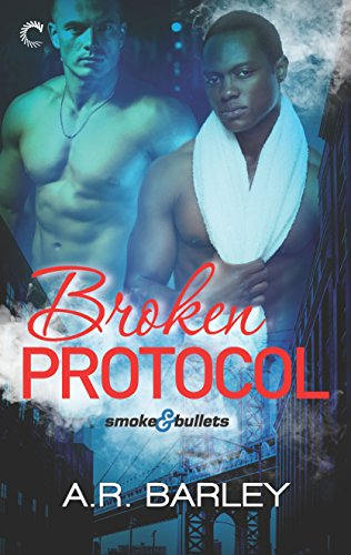 Broken Protocol (Smoke & Bullets) by [Barley, A.R.]