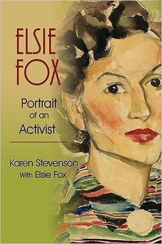 Elsie Fox: Portrait of an Activist: Amazon.es: Karen Stevenson, Elise Fox, Elsie Fox: Libros en idiomas extranjeros