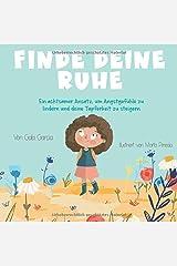 Finde deine Ruhe: Ein achtsamer Ansatz, um Angstgefühle zu lindern und deine Tapferkeit zu steigern (German Edition) Paperback