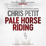 Pale Horse Riding | Chris Petit