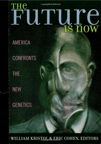 Book cover from The Future is Now: America Confronts the New Genetics by J. Bryan Hehir