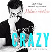 Some Sort of Crazy: Happy Crazy Love Series #2 | Melanie Harlow
