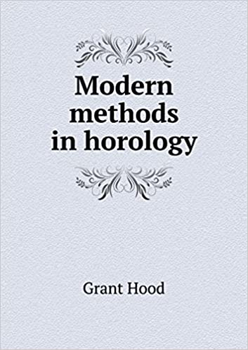 Modern Methods in Horology
