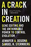 img - for A Crack in Creation: Gene Editing and the Unthinkable Power to Control Evolution book / textbook / text book