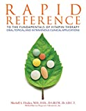 RAPID REFERENCE to the Fundamentals of Vitamin Therapy, Oral, Topical, and Intravenous Clinical Application