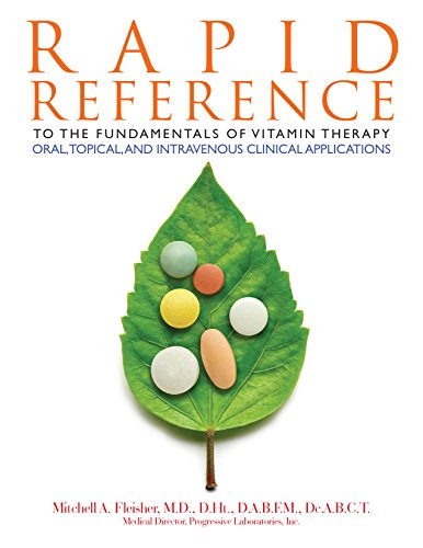RAPID REFERENCE to the Fundamentals of Vitamin Therapy, Oral, Topical, and Intravenous Clinical Application: Vitamin Therapy, Vitamin Nutrition, Vitamin and Minerals, Health Vitami