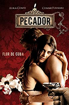 Pecador: Flor de Cuba (Italian Edition) by [Conte, Aura, Furnari, Connie]