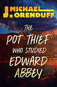 The Pot Thief Who Studied Edward Abbey (The Pot Thief Mysteries Book 8) by [Orenduff, J. Michael]