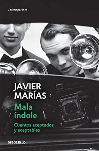 Mala índole / III Will. Accepted and Acceptable Short Stories (Spanish Edition)