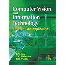 Computer Vision and Information Technology: Advances and Applications