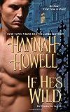 If He's Wild, Hannah Howell, 1420104624
