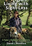 img - for Living with Sight Loss: A Type1 Diabetic's Life Story book / textbook / text book