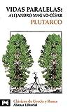 Image of Vidas Paralelas/ Parallel Life: Alejandro Magno-cesar (Biblioteca Tematica / Thematic Library) (Spanish Edition)