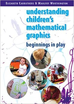 Book Children's Mathematical Graphics: Beginnings in Play 1st edition by Carruthers, Elizabeth, Worthington, Maulfry (2011)