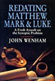 img - for Redating Matthew, Mark and Luke: A Fresh Assault on the Synoptic Problem book / textbook / text book