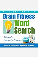 Allerton's Brain Fitness Word Search - Fun Large Print Puzzles for Daily Brain Health, Volume 1: Around the House (Dementia Activity Books) Paperback