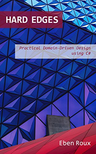 (Hard Edges: Practical Domain-Driven Design using C#)