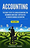 Accounting: The Baby Steps To Learn Accounting For Beginners Who Have Difficulties In Understanding Accounting Volume 1: Volume 1 (Trial Balance, Balance … Accounting, Financial Accounting)