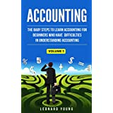 Accounting: The Baby Steps To Learn Accounting For Beginners Who Have Difficulties In Understanding Accounting Volume 1: Volume 1 (Trial Balance, Balance ... Accounting, Financial Accounting)