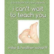 I Can't Wait To Teach You: A Tiny Book for New Parents (Full Color)