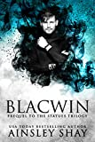 Blacwin: A Prequel to the Statues Trilogy
